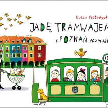 Jadę tramwajem i Poznań poznaję – wycieczki