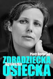 """""""Zdradziecka Osiecka"""". Spotkanie z autorem – Piotrem Derlatką"""