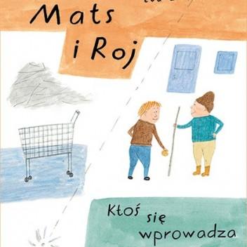 """Zakamarki Małego Domu Kultury – """"Mats i Roj. Ktoś się wprowadza"""""""